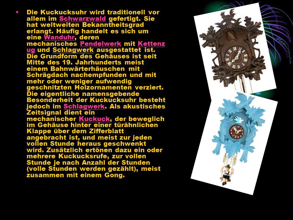 Die Kuckucksuhr wird traditionell vor allem im Schwarzwald gefertigt