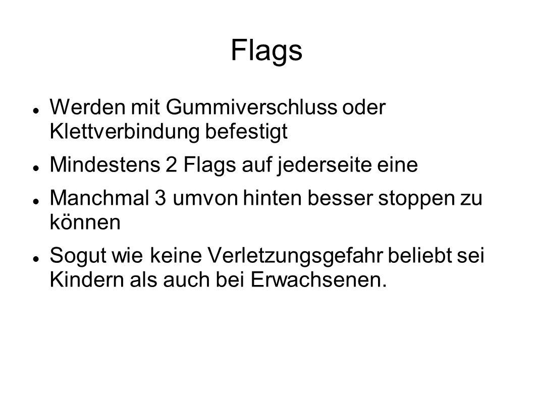 Flags Werden mit Gummiverschluss oder Klettverbindung befestigt