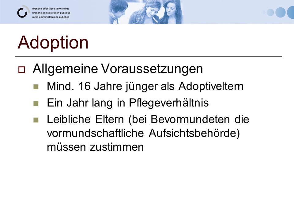 Adoption Allgemeine Voraussetzungen