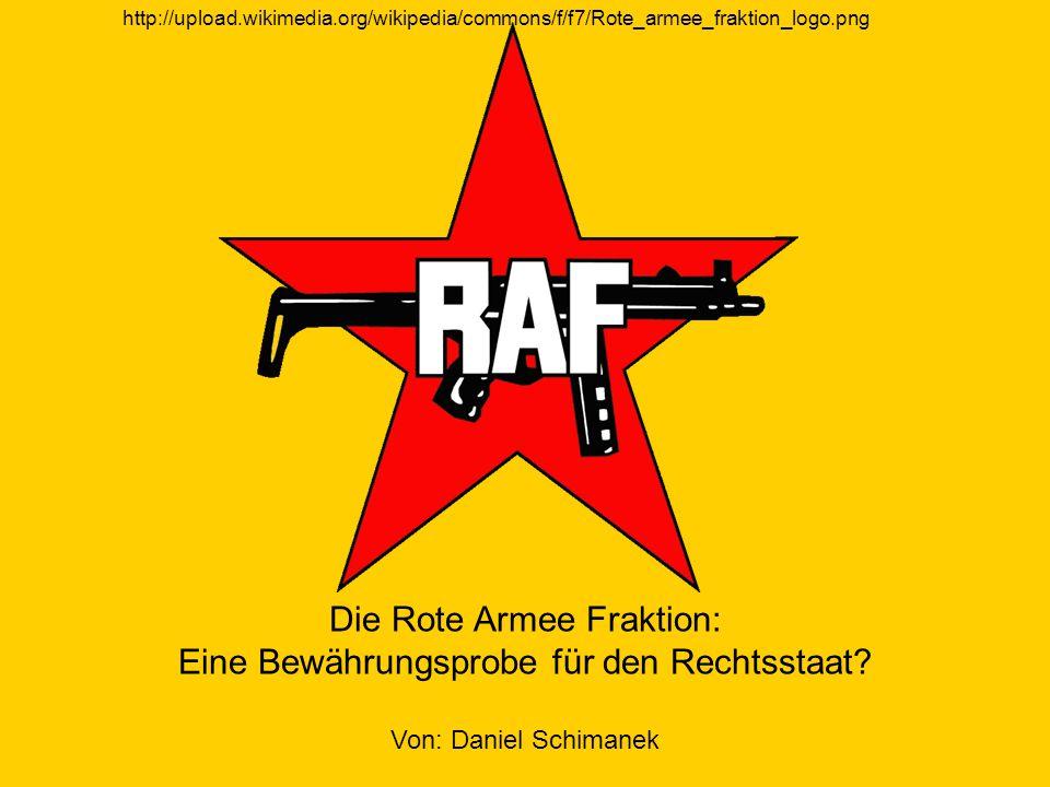 Die Rote Armee Fraktion: Eine Bewährungsprobe für den Rechtsstaat