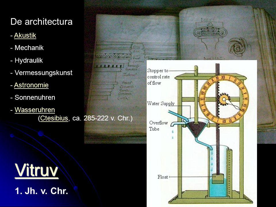 Vitruv De architectura 1. Jh. v. Chr. Akustik Mechanik Hydraulik