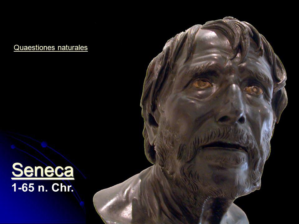 Seneca 1-65 n. Chr. Quaestiones naturales