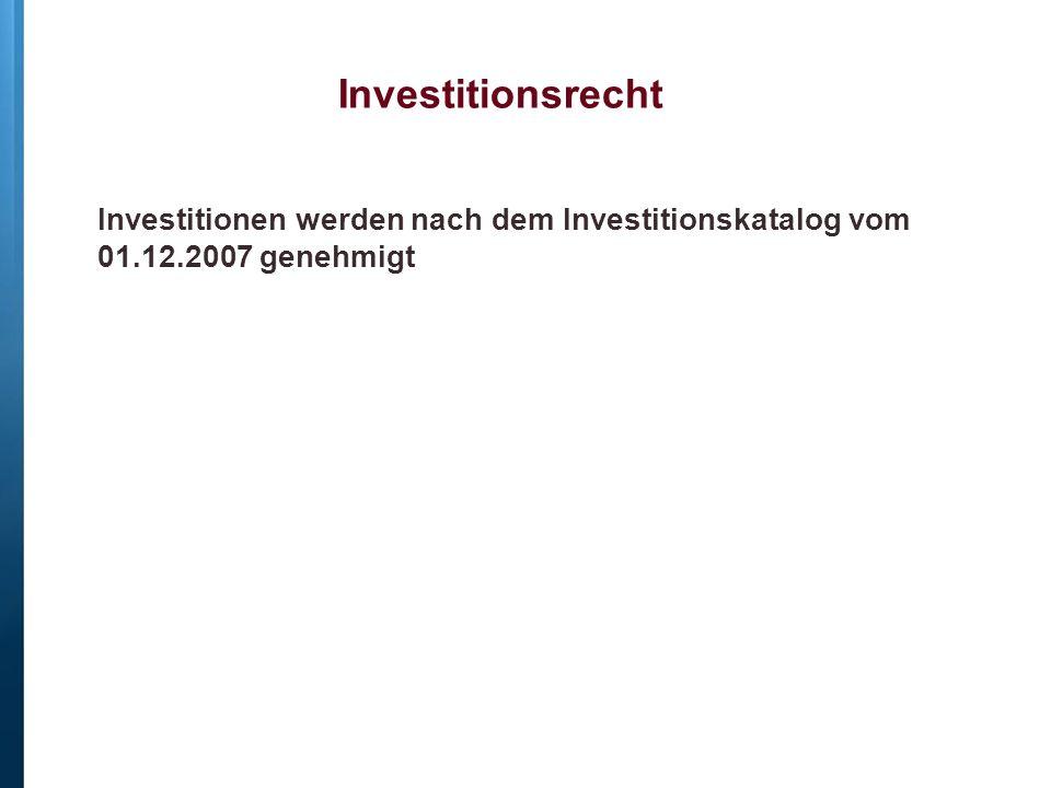 Investitionsrecht Investitionen werden nach dem Investitionskatalog vom 01.12.2007 genehmigt