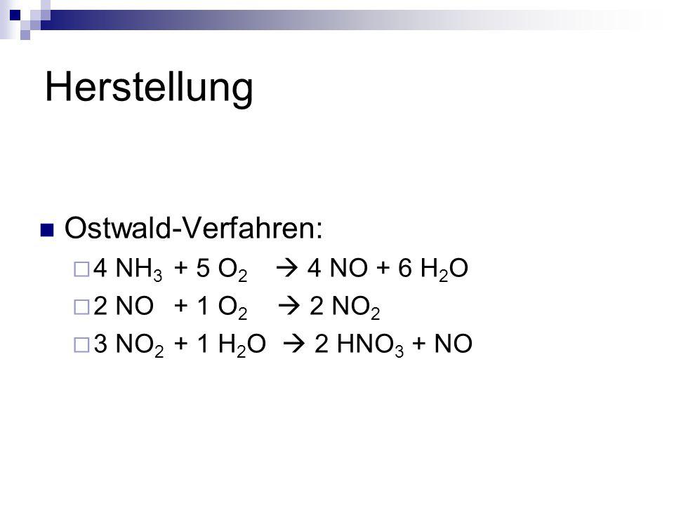 Herstellung Ostwald-Verfahren: 4 NH3 + 5 O2  4 NO + 6 H2O