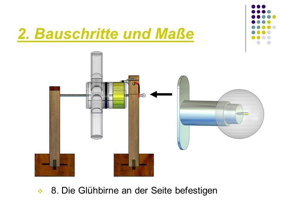 2. Bauschritte und Maße 8. Die Glühbirne an der Seite befestigen