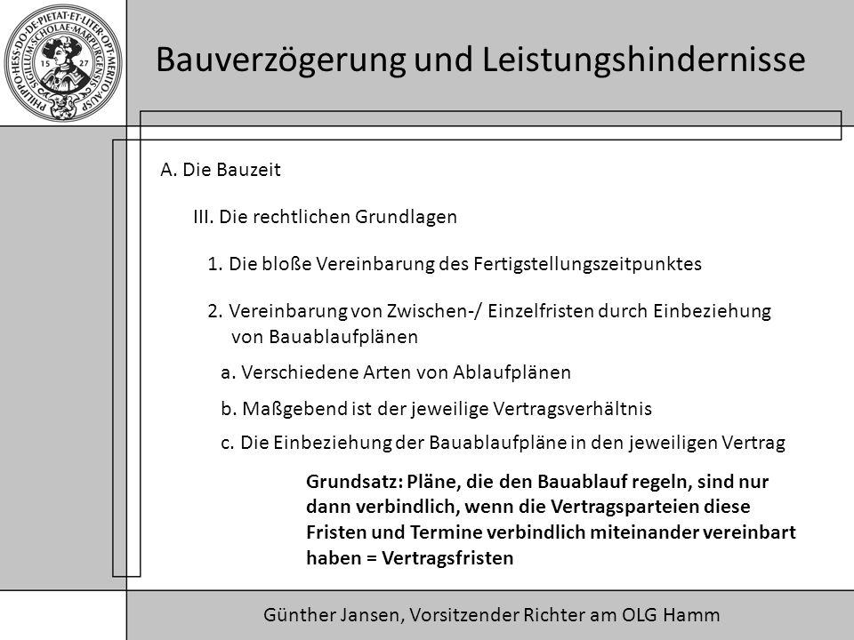 A. Die Bauzeit III. Die rechtlichen Grundlagen. 1. Die bloße Vereinbarung des Fertigstellungszeitpunktes.