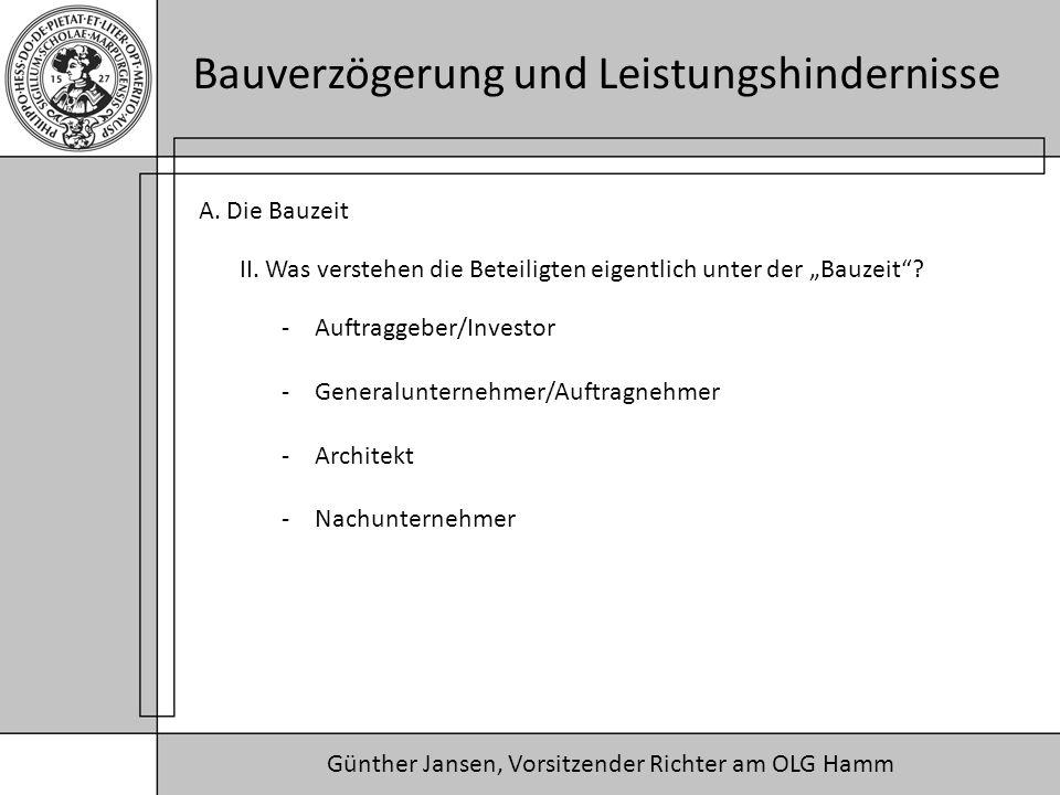 """A. Die Bauzeit II. Was verstehen die Beteiligten eigentlich unter der """"Bauzeit Auftraggeber/Investor."""