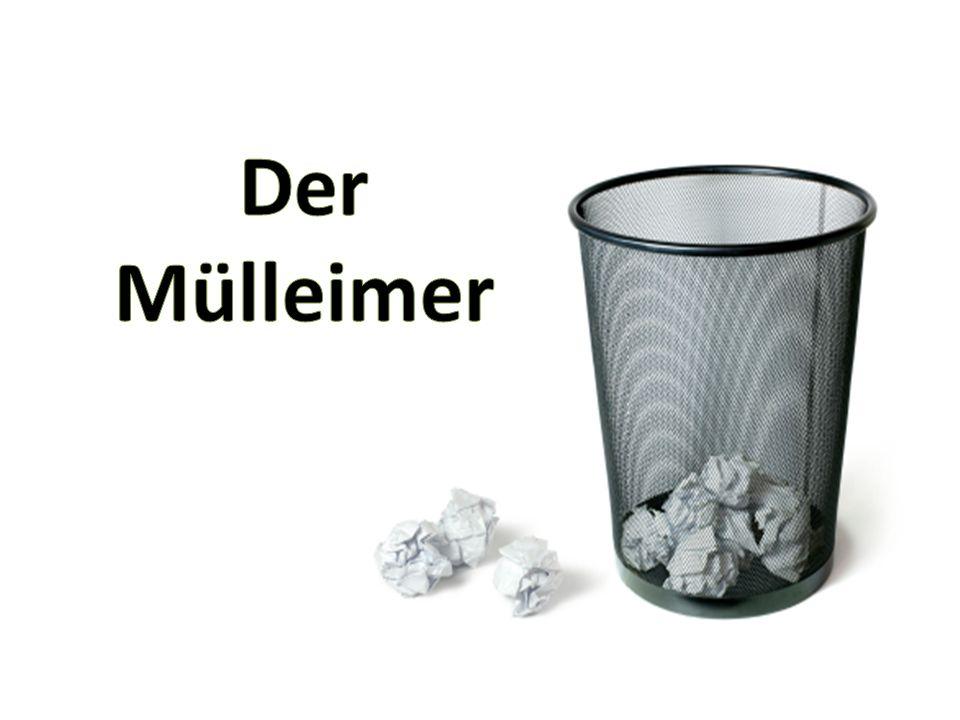 Der Mülleimer