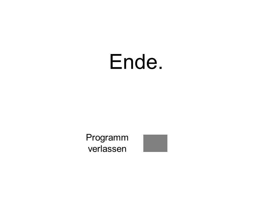 Ende. Programm verlassen