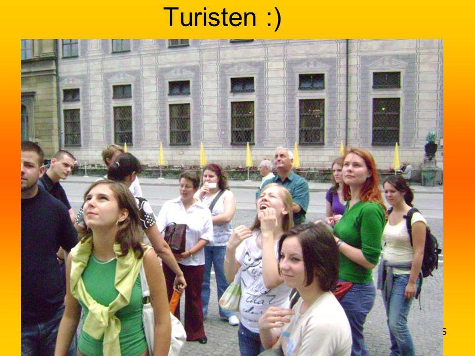 Turisten :)