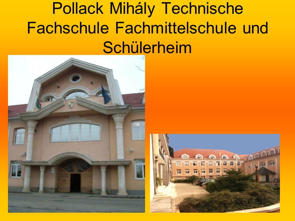 Pollack Mihály Technische Fachschule Fachmittelschule und Schülerheim