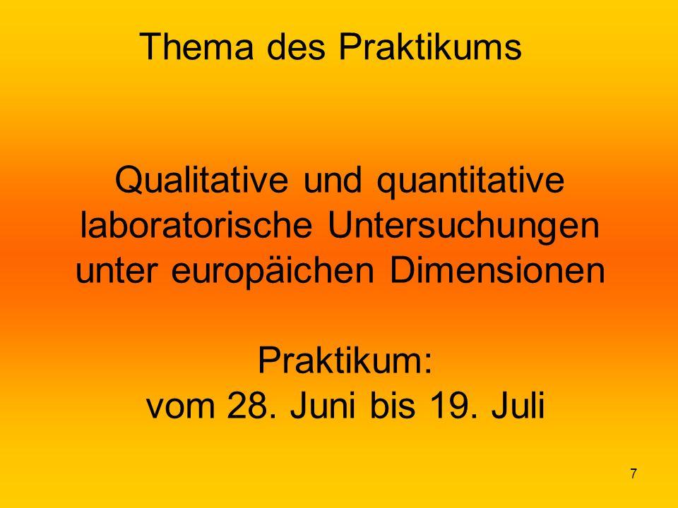 Thema des Praktikums Qualitative und quantitative laboratorische Untersuchungen unter europäichen Dimensionen Praktikum: vom 28.