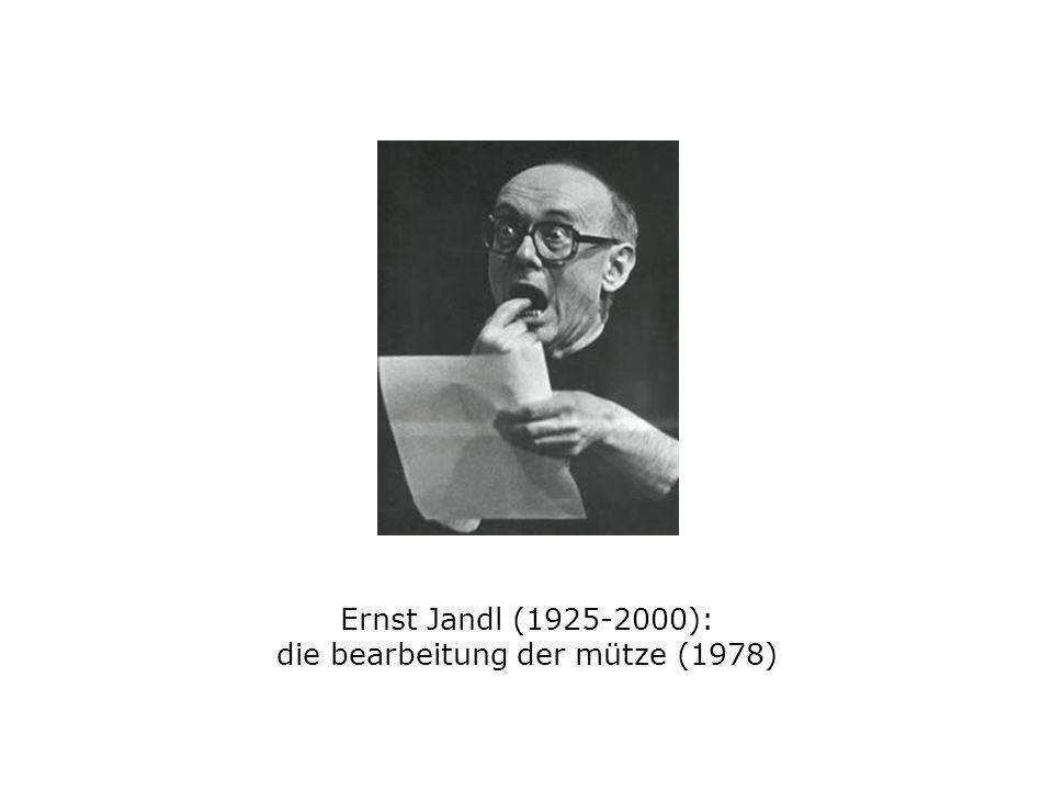 Ernst Jandl (1925-2000): die bearbeitung der mütze (1978)