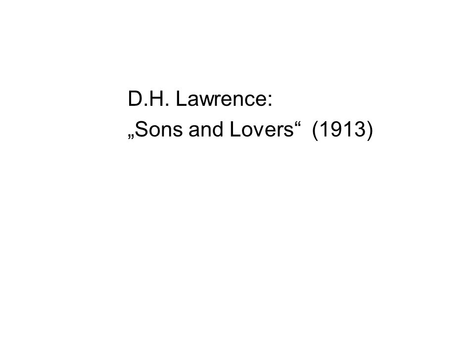 "D.H. Lawrence: ""Sons and Lovers (1913)"