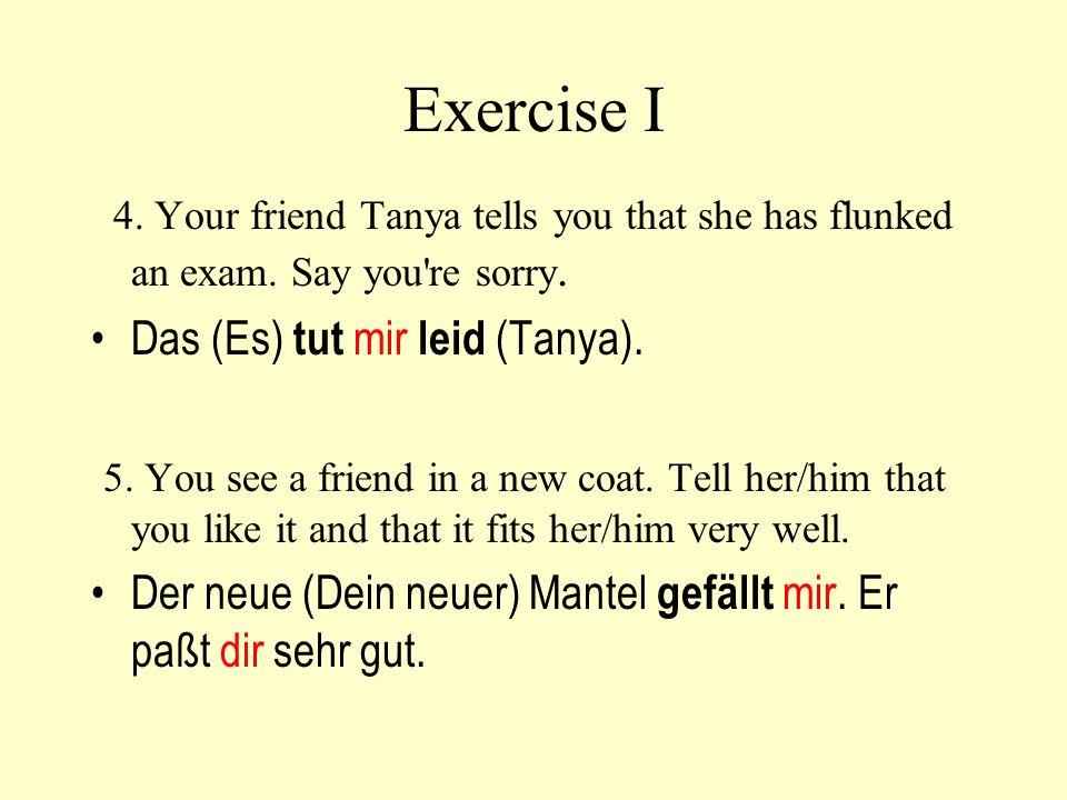 Exercise I Das (Es) tut mir leid (Tanya).