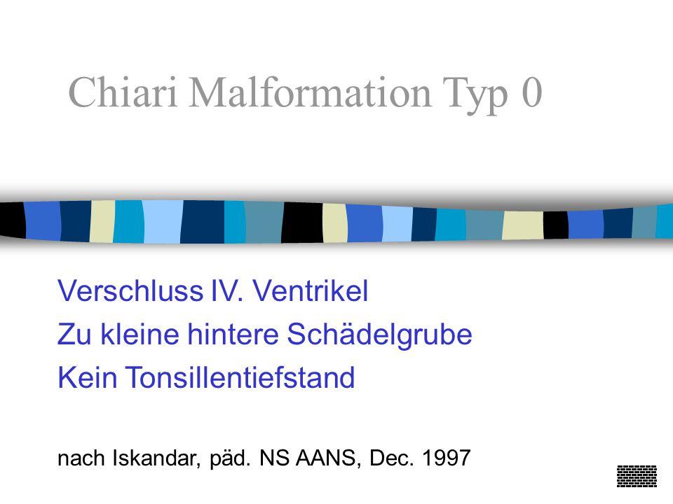 Chiari Malformation Typ 0
