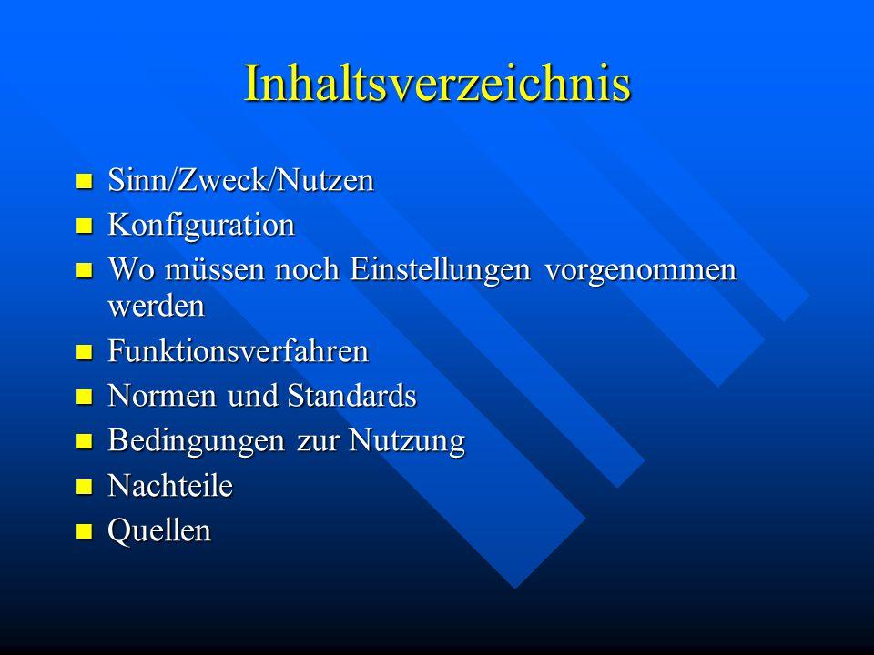Inhaltsverzeichnis Sinn/Zweck/Nutzen Konfiguration