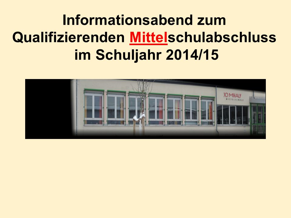 Informationsabend zum Qualifizierenden Mittelschulabschluss im Schuljahr 2014/15