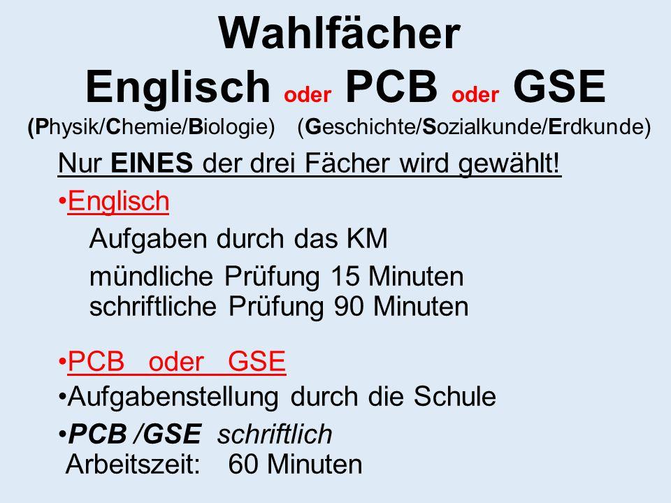 Wahlfächer Englisch oder PCB oder GSE (Physik/Chemie/Biologie) (Geschichte/Sozialkunde/Erdkunde)