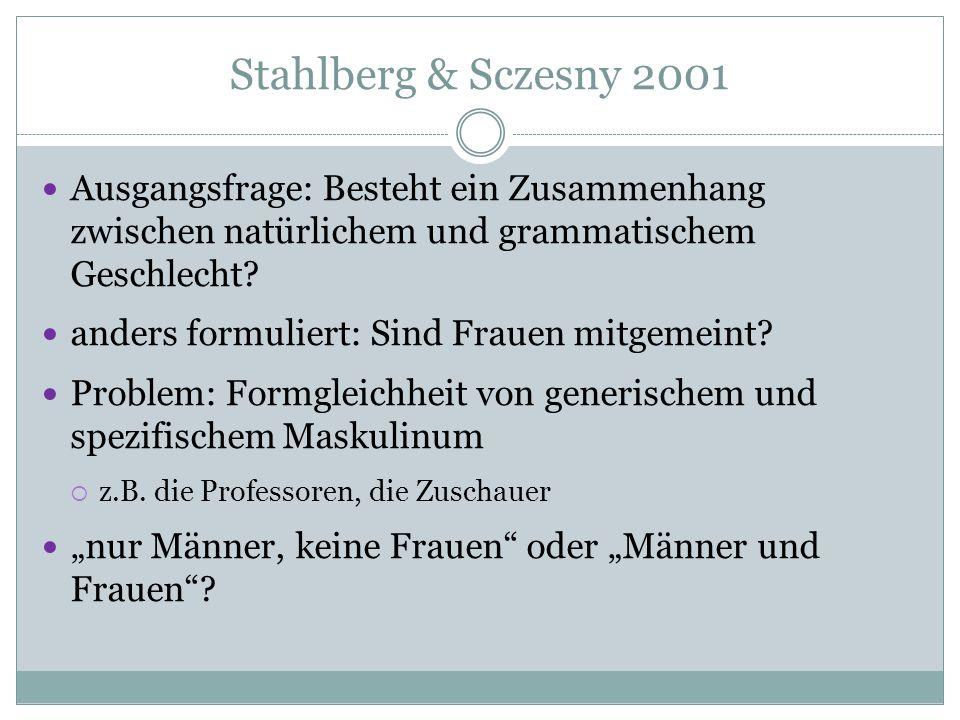 Stahlberg & Sczesny 2001 Ausgangsfrage: Besteht ein Zusammenhang zwischen natürlichem und grammatischem Geschlecht