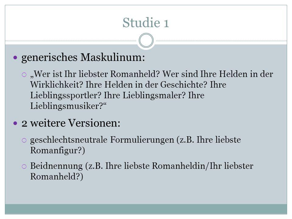Studie 1 generisches Maskulinum: 2 weitere Versionen: