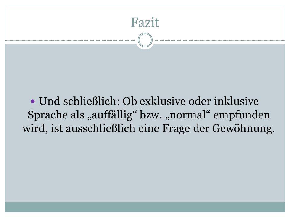 """Fazit Und schließlich: Ob exklusive oder inklusive Sprache als """"auffällig bzw."""