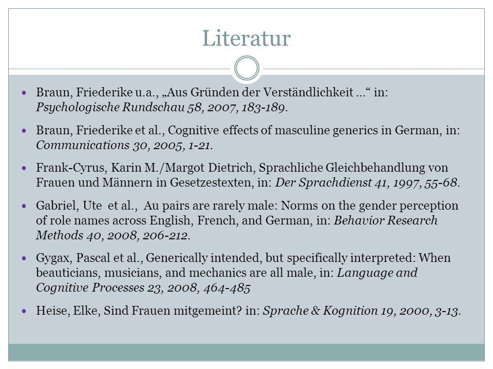 """Literatur Braun, Friederike u.a., """"Aus Gründen der Verständlichkeit … in: Psychologische Rundschau 58, 2007, 183-189."""
