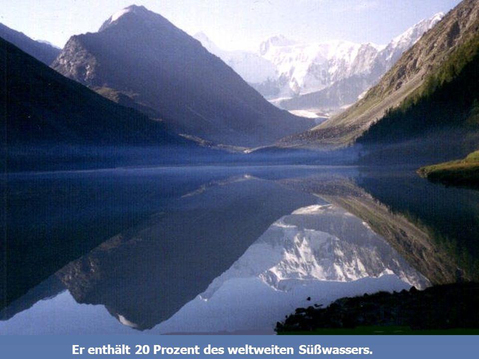 Er enthält 20 Prozent des weltweiten Süßwassers.