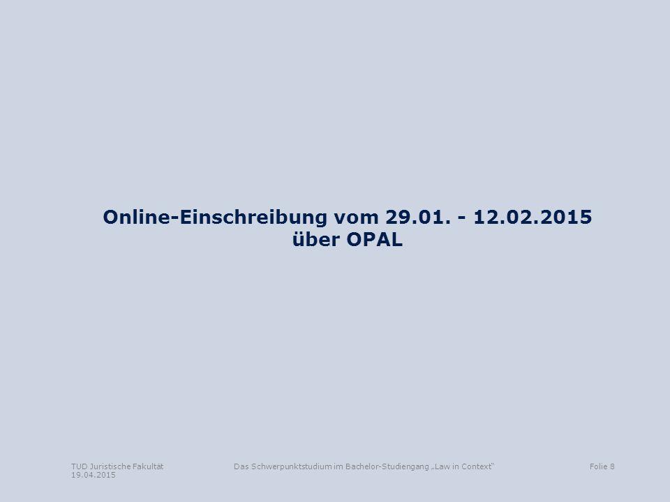 Online-Einschreibung vom 29.01. - 12.02.2015 über OPAL