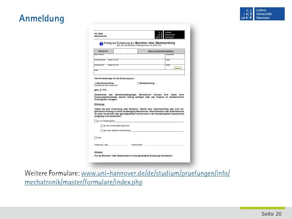Anmeldung Weitere Formulare: www.uni-hannover.de/de/studium/pruefungen/info/ mechatronik/master/formulare/index.php.