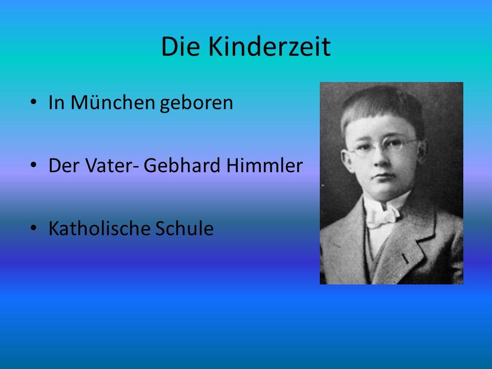 Die Kinderzeit In München geboren Der Vater- Gebhard Himmler