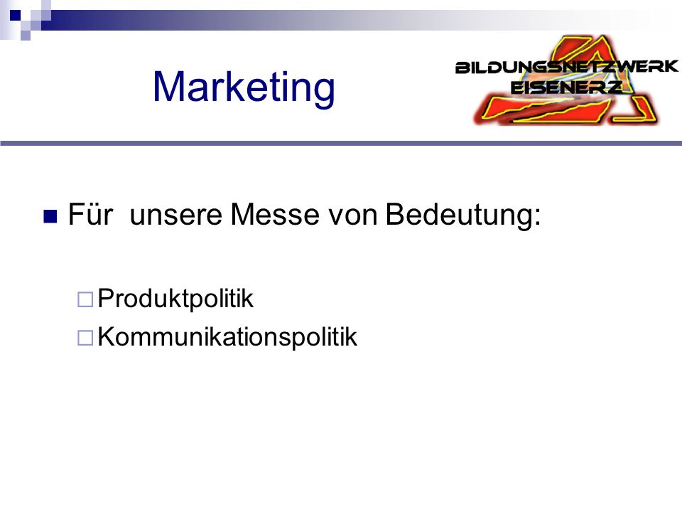 Marketing Für unsere Messe von Bedeutung: Produktpolitik
