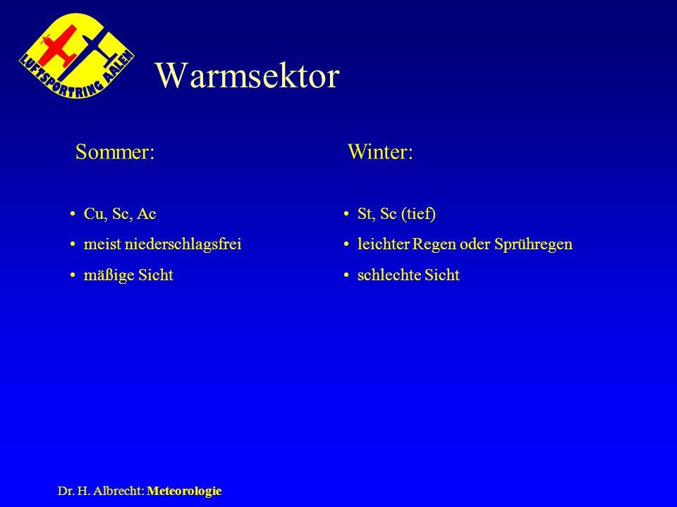 Warmsektor Sommer: Winter: Cu, Sc, Ac meist niederschlagsfrei