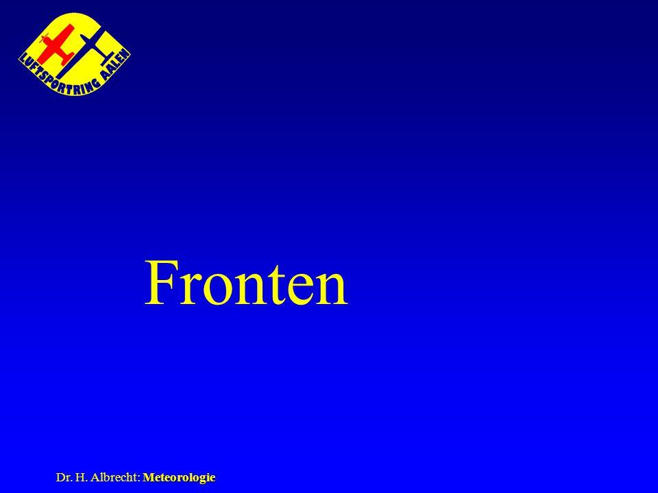 Fronten Dr. H. Albrecht: Meteorologie