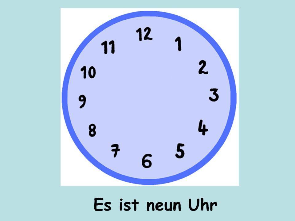 Es ist neun Uhr