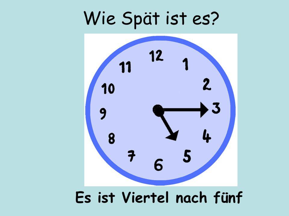 Wie Spät ist es Es ist Viertel nach fünf