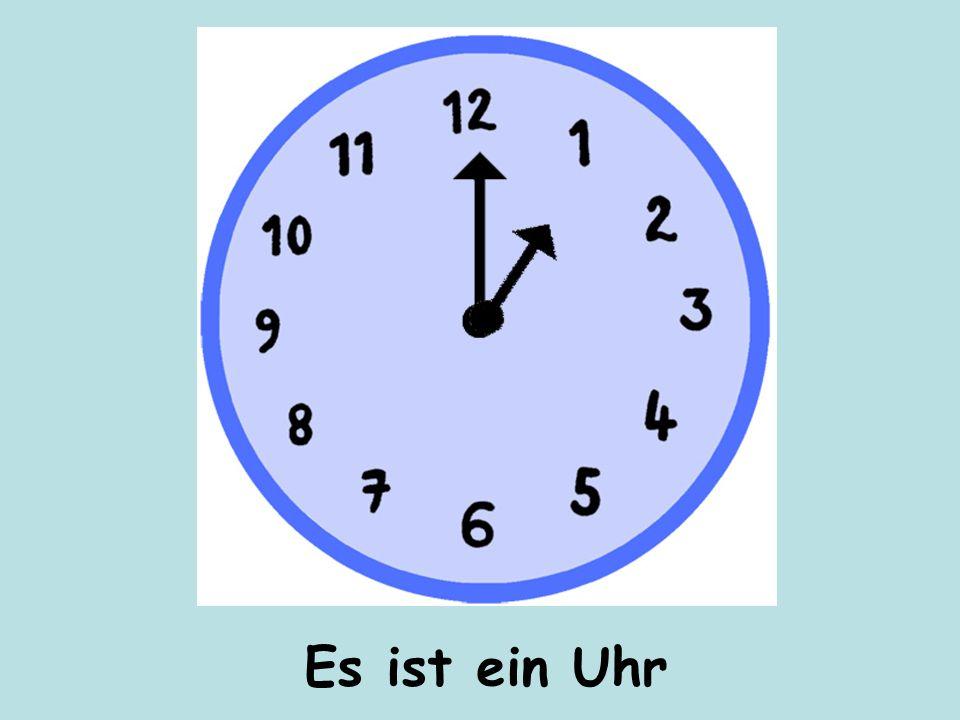 Es ist ein Uhr