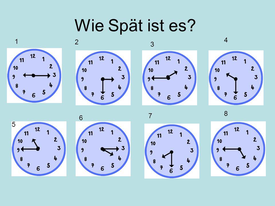 Wie Spät ist es 1 4 2 3 8 7 6 5