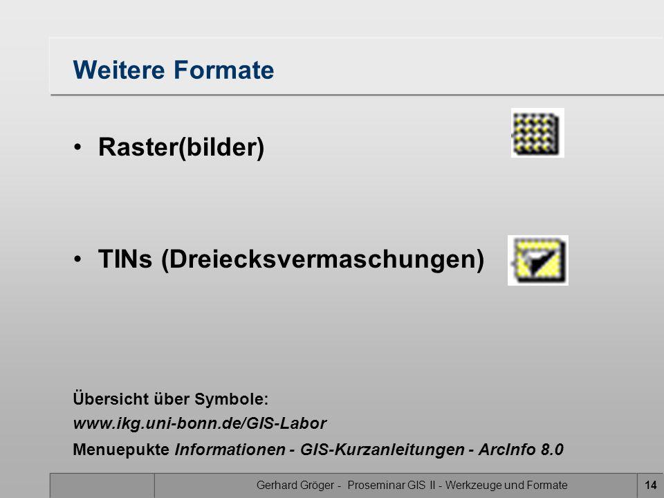 Gerhard Gröger - Proseminar GIS II - Werkzeuge und Formate