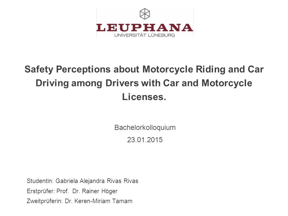 Safety Perceptions about Motorcycle Riding and Car Driving among Drivers with Car and Motorcycle Licenses.