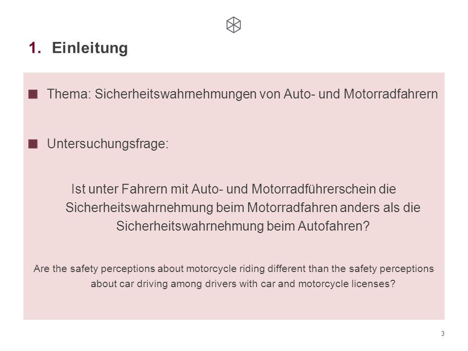 Einleitung Thema: Sicherheitswahrnehmungen von Auto- und Motorradfahrern. Untersuchungsfrage: