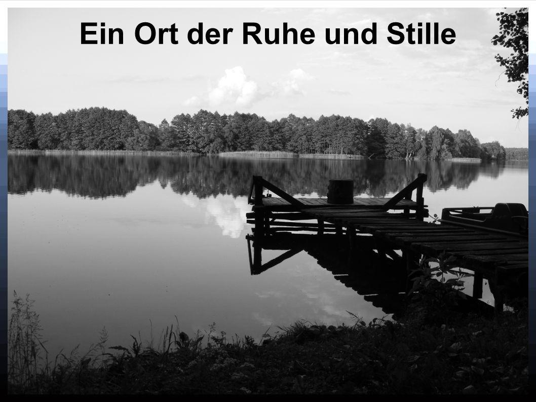 Ein Ort der Ruhe und Stille