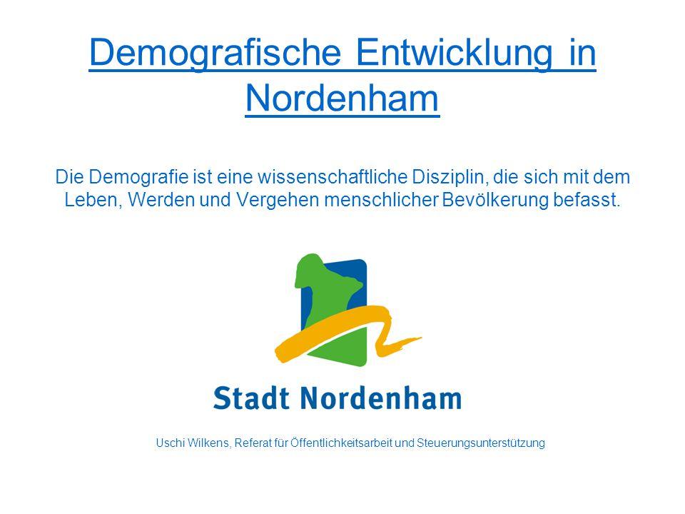 Demografische Entwicklung in Nordenham Die Demografie ist eine wissenschaftliche Disziplin, die sich mit dem Leben, Werden und Vergehen menschlicher Bevölkerung befasst.