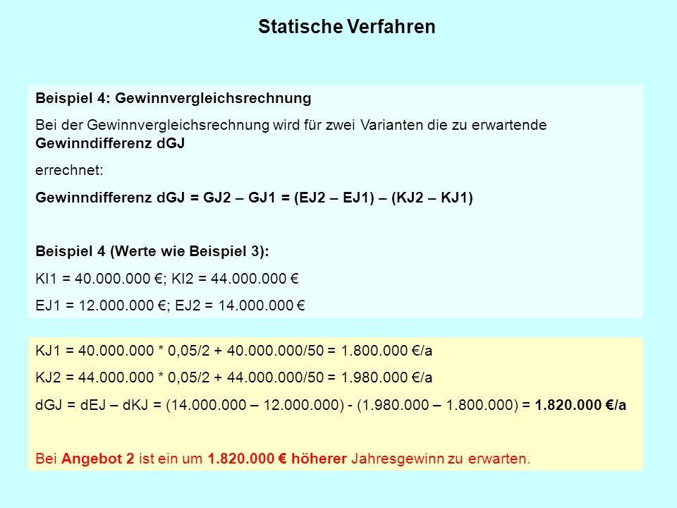 Statische Verfahren Beispiel 4: Gewinnvergleichsrechnung