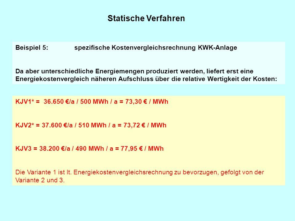 Statische Verfahren Beispiel 5: spezifische Kostenvergleichsrechnung KWK-Anlage.