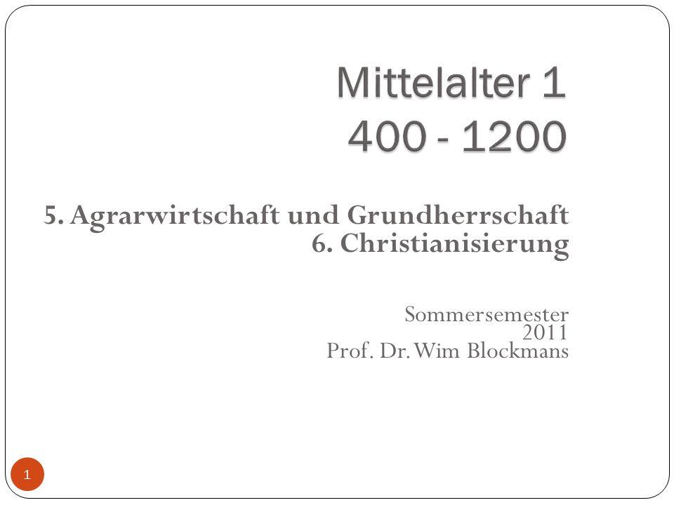 Mittelalter 1 400 - 1200 5. Agrarwirtschaft und Grundherrschaft