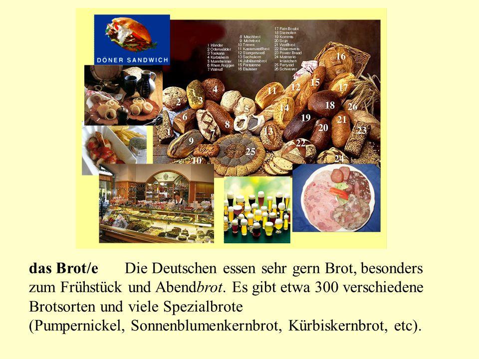 das Brot/e Die Deutschen essen sehr gern Brot, besonders zum Frühstück und Abendbrot. Es gibt etwa 300 verschiedene Brotsorten und viele Spezialbrote