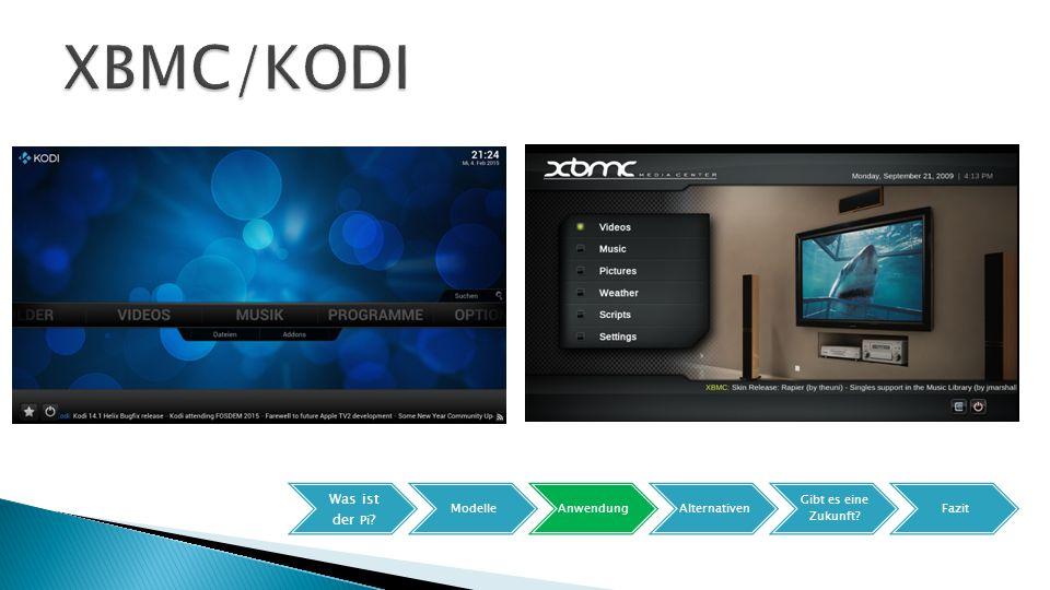 XBMC/KODI Was ist der Pi Modelle Anwendung Alternativen
