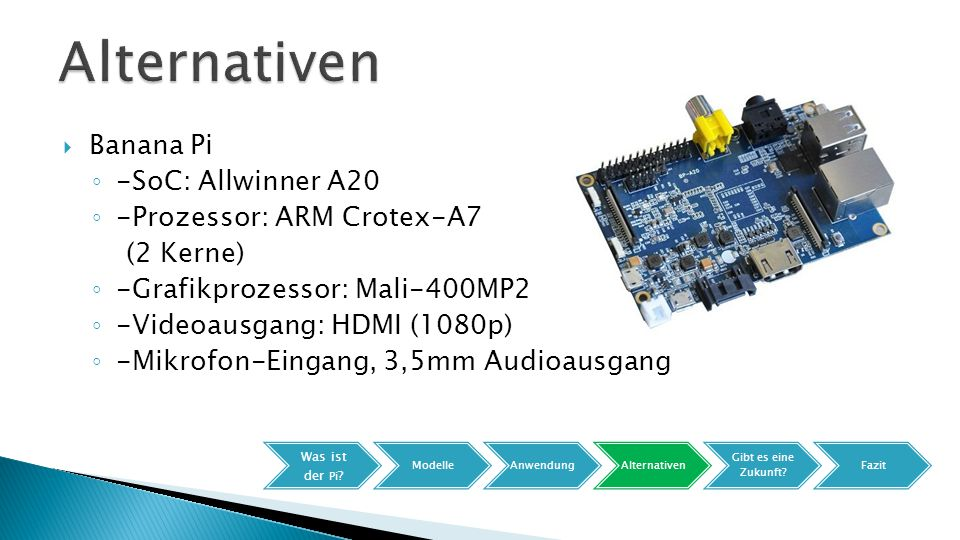 Alternativen Banana Pi -SoC: Allwinner A20 -Prozessor: ARM Crotex-A7