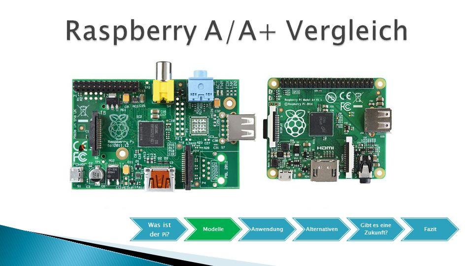 Raspberry A/A+ Vergleich